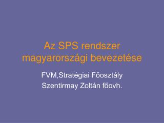 Az SPS rendszer magyarországi bevezetése