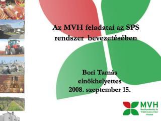 Az MVH feladatai az SPS rendszer  bevezetésében