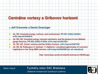 Centr á lne vortexy a Gribovov horizont