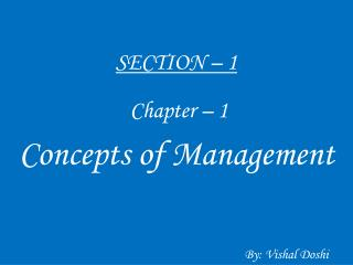 SECTION – 1   Chapter – 1 Concepts of Management