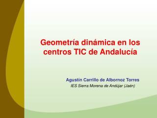 Geometr�a din�mica en los centros TIC de Andaluc�a