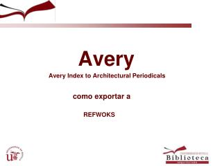 Avery            Avery Index to Architectural Periodicals                      como exportar a