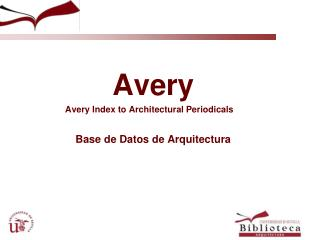 Avery          Avery Index to Architectural Periodicals            Base de Datos de Arquitectura