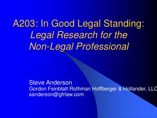 A203: In Good Legal Standing: Legal Research for the  Non-Legal Professional