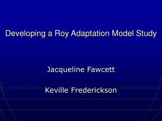Developing a Roy Adaptation Model Study