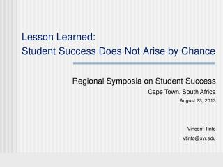 Lesson Learned: Student Success Does Not Arise by Chance