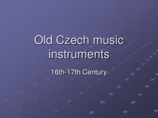 Old Czech music instruments