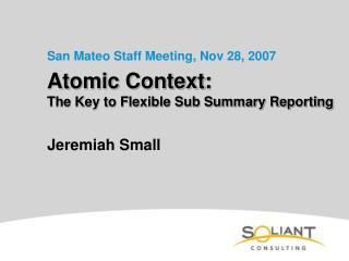 Atomic Context: The Key to Flexible Sub Summary Reporting