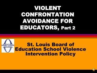 VIOLENT CONFRONTATION AVOIDANCE FOR  EDUCATORS,  Part 2