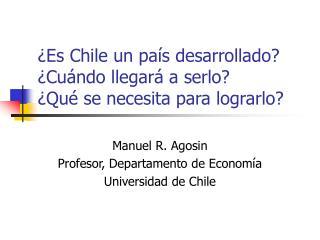 Es Chile un pa s desarrollado  Cu ndo llegar  a serlo  Qu  se necesita para lograrlo