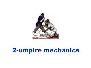 2-umpire mechanics