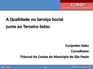 A Qualidade no Serviço Social  junto ao Terceiro Setor. Eurípedes Sales  Conselheiro