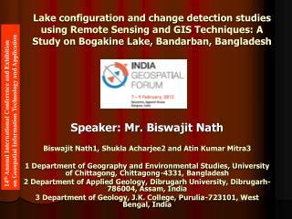 Speaker: Mr.  Biswajit Nath Biswajit  Nath1,  Shukla  Acharjee2 and  Atin  Kumar Mitra3