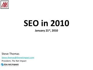 SEO in 2010 January 21 st , 2010