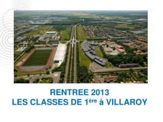 RENTREE 2013 LES CLASSES DE 1 ère  à VILLAROY