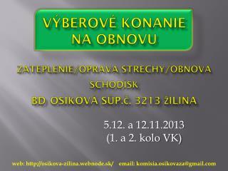 5.12. a 12.11.2013 (1. a 2. kolo VK)
