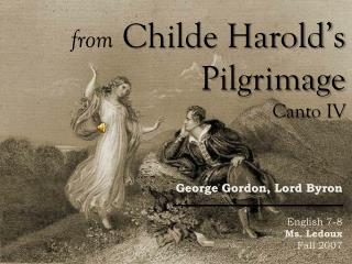 from  Childe Harold's Pilgrimage Canto IV