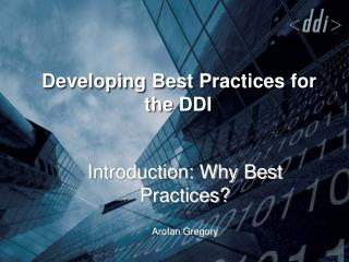 Developing Best Practices for the DDI