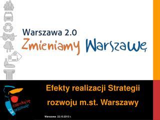 Efekty realizacji Strategii rozwoju m.st. Warszawy