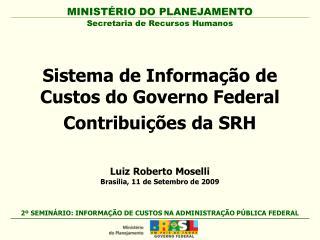 Sistema de Informação de    Custos do Governo Federal Contribuições da SRH