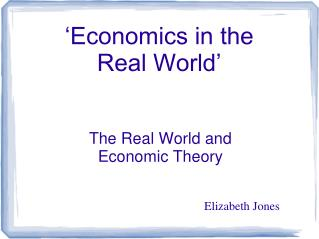 'Economics in the  Real World'