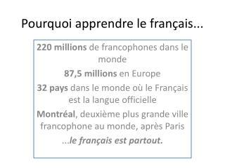 Pourquoi apprendre le français...