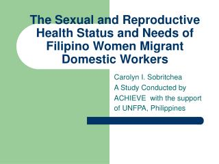 The Sexual and Reproductive Health Status and Needs of Filipino Women Migrant Domestic Workers