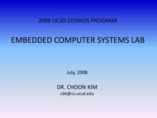 2008 UCSD COSMOS PROGRAM EMBEDDED COMPUTER SYSTEMS LAB
