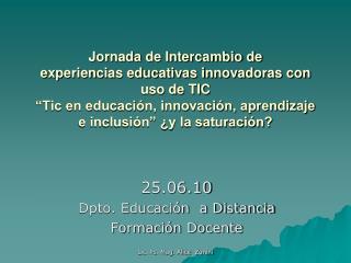 25.06.10 Dpto. Educación  a Distancia  Formación Docente