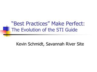 """Best Practices"" Make Perfect: The Evolution of the STI Guide"