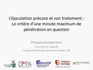 Philippe  Kempeneers Université de Liège (B) Clinique Psychiatrique des Frères  Alexiens  (B)