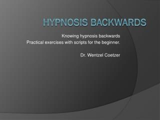 Hypnosis backwards