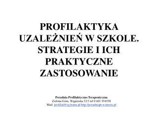 PROFILAKTYKA UZALEŻNIEŃ W SZKOLE. STRATEGIE I ICH PRAKTYCZNE ZASTOSOWANIE