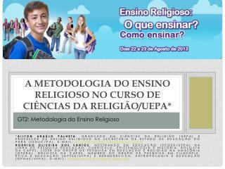A METODOLOGIA DO ENSINO RELIGIOSO NO CURSO DE CI�NCIAS DA  RELIGI�O/UEPA*