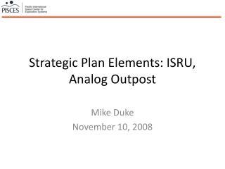 Strategic Plan Elements: ISRU, Analog Outpost