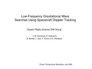 Low-Frequency Gravitational Wave  Searches Using Spacecraft Doppler Tracking