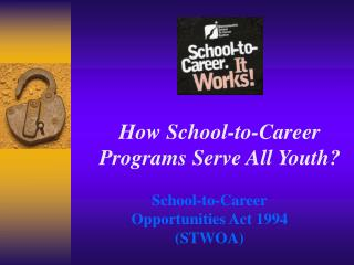 How School-to-Career Programs Serve All Youth?
