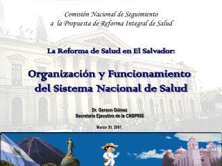 La Reforma de Salud en El Salvador: Organizaci�n y Funcionamiento  del Sistema Nacional de Salud