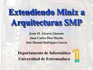 Extendiendo Minix a Arquitecturas SMP
