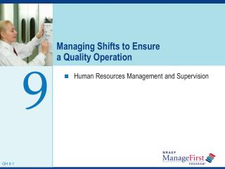 Managing Shifts to Ensure  a Quality Operation