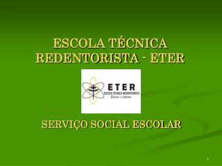 ESCOLA TÉCNICA REDENTORISTA - ETER