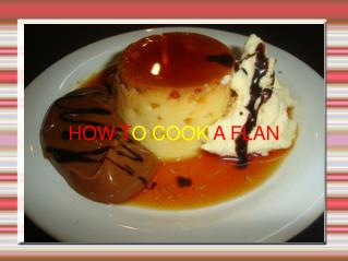 HOW TO COOK A FLAN