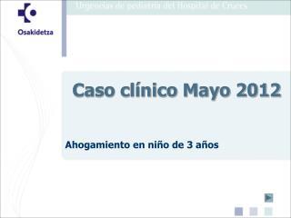 Caso clínico Mayo 2012