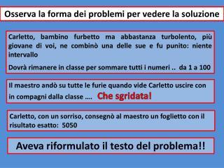Osserva la forma dei problemi per vedere la soluzione