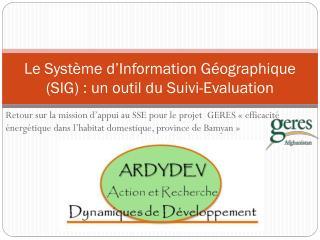 Le Système d'Information Géographique (SIG) : un outil du Suivi-Evaluation