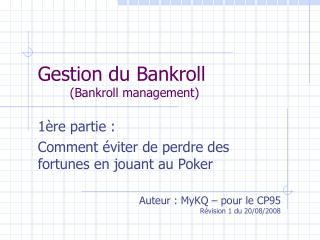 Gestion du Bankroll  (Bankroll management)