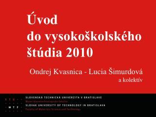 Úvod  do vysokoškolského štúdia 2010