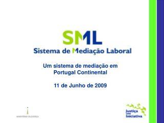 Um sistema de mediação em Portugal Continental 11 de Junho de 2009
