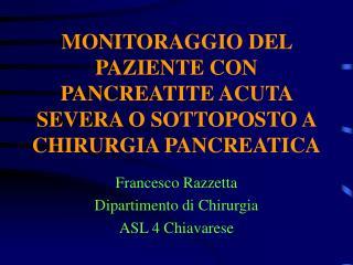 MONITORAGGIO DEL PAZIENTE CON PANCREATITE ACUTA SEVERA O SOTTOPOSTO A CHIRURGIA PANCREATICA