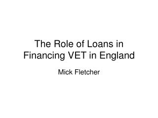 The Role of Loans in Financing VET in England